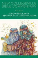 Song of Songs, Ruth, Lamentations, Ecclesiastes, Esther: New Collegeville Bible Commentary