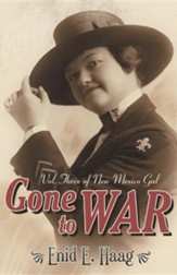 Gone to War: Vol. Three of New Mexico Gal