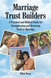 Marriage Trust Builders: A Practical and Biblical Guide for Strengthening and Restoring Trust in Marriage