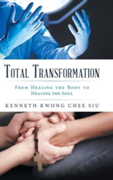 Total Transformation: From Healing the Body to Healing the Soul