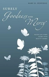 Surely Goodness and Mercy: Faith can Turn Scars into Beauty Marks - Slightly Imperfect