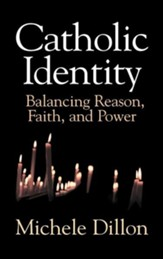 Catholic Identity: Balancing Reason, Faith, and Power
