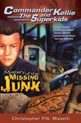 The Mystery of the Missing Junk - Commander Kellie and The Superkids #6