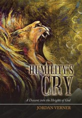 Humility's Cry: A Descent Into the Heights of God