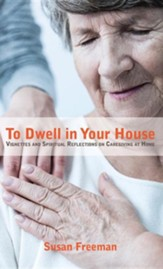 To Dwell in Your House