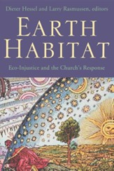 Earth Habitat: Eco-injustice and the Church's Response  - Slightly Imperfect