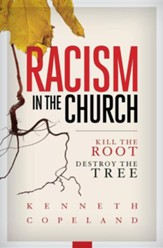 Racism in the Church; Kill the Root, Destroy the Tree