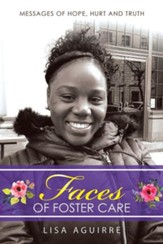 Faces of Foster Care: Messages of Hope, Hurt and Truth