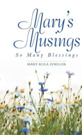 Mary's Musings: So Many Blessings