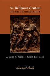 The Religious Context of Early Christianity: A Guide to Greco-Roman Religions