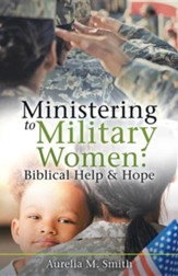 Ministering to Military Women: Biblical Help & Hope