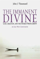The Immanent Divine: God, Creation and the Human Predicament