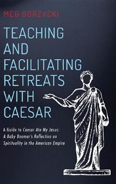 Teaching and Facilitating Retreats with Caesar
