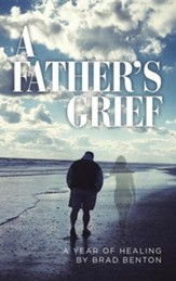 A Father's Grief: A Year of Healing