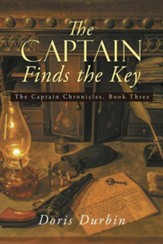 The Captain Finds the Key: The Captain Chronicles, Book Three