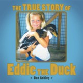 The True Story of Eddie the Duck