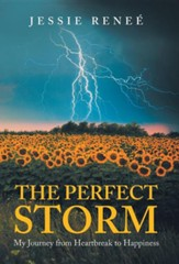 The Perfect Storm: My Journey from Heartbreak to Happiness
