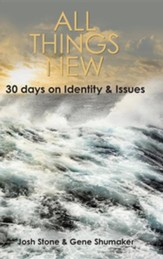 All Things New: 30 Days on Identity & Issues