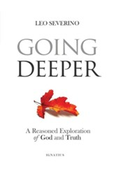 Going Deeper: How Thinking about Ordinary Experience Leads Us to God
