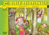 Five Minute Bible Devotionals #1: 15 Bible Based Devotionals for Young Children on Love & Salvation