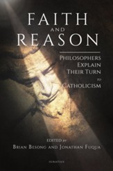Faith and Reason: Philosopher Converts Explain Their Turn to Catholicism