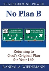 No Plan B: Returning to God's Original Plan for Your Life