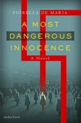 Most Dangerous Innocence: A Novel