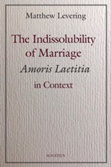 Indissolubility of Marriage: Amoris Laetitia in Context