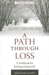 A Path Through Loss: A Guide to Writing Your Healing & Growth Updated & Expanded Edition
