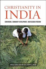 Christianity in India: Conversion, Community Development, and Religious Freedom
