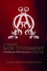 A Short New Testament Syntax: Handbook with Exercises