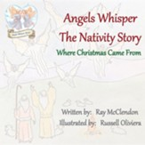 Angels Whisper the Nativity Story: Where Christmas Came from