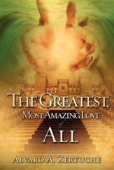 The Greatest, Most Amazing Love of All