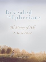 Revealed in Ephesians: The Mystery of Who I Am in Christ - Slightly Imperfect
