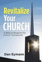 Revitalize Your Church: A Biblical Blueprint for Church Turnaround