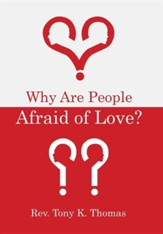 Why Are People Afraid of Love?