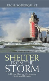 Shelter from the Storm: A Divine Plan for Overcoming Strife and Division