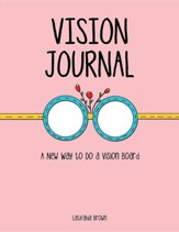 Vision Journal: A New Way to Do a Vision Board