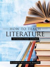 How to Teach Literature: Introductory Course