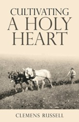Cultivating a Holy Heart