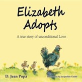 Elizabeth Adopts: A True Story of Unconditional Love