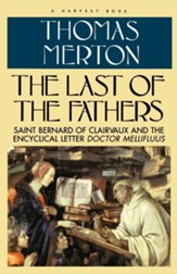 The Last of the Fathers: Saint Bernard of Clairvaux & the Encyclical Letter- Doctor Mellifluus