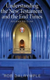 Understanding the New Testament and the End Times, Second Edition, Edition 0002