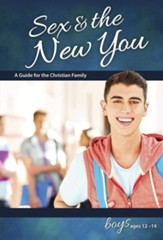 Sex & the New You: For Boys Ages 12-14, revised & updated