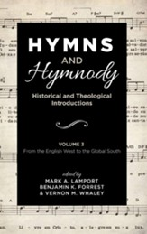 Hymns and Hymnody: Historical and Theological Introductions, Volume 3