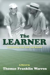 The Learner: Confronting God, Golf, and Beyond