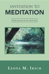 Invitation to Meditation: Daily Devotions for the Church Year