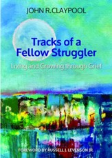 Tracks of a Fellow Struggler: Living and Growing through Grief