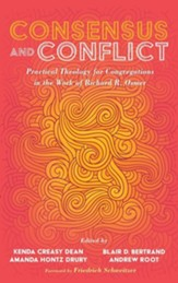 Consensus and Conflict: Practical Theology for Congregations in the Work of Richard R. Osmer