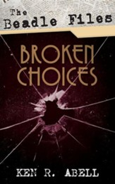 The Beadle Files: Broken Choices